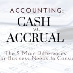 Cash vs. Accrual Accounting: Two Main Differences For Chattanooga Businesses To Consider
